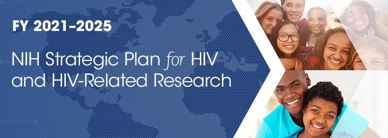 FY 2021-2025 NIH Strategic Plan for HIV and HIV-Related Research